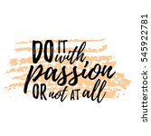 do it with passion or not at... | Shutterstock .eps vector #545922781