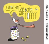 everything gets better with... | Shutterstock .eps vector #545959789