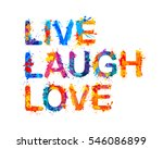 live. laugh. love. splash paint | Shutterstock .eps vector #546086899