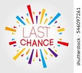 last chance. poster  banner ... | Shutterstock .eps vector #546097261