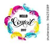 hello carnival. lettering... | Shutterstock .eps vector #546251089