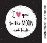 i love you to the moon and back ... | Shutterstock .eps vector #546281401