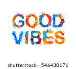 good vibes. splash paint | Shutterstock .eps vector #546430171
