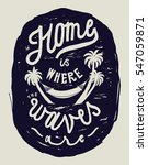 home is where the waves are... | Shutterstock .eps vector #547059871