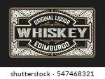 vintage badge for whiskey... | Shutterstock .eps vector #547468321