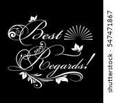 best regards. calligraphic ... | Shutterstock .eps vector #547471867