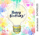 happy birthday conceptual... | Shutterstock . vector #547490155