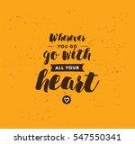 wherever you go  go with all... | Shutterstock .eps vector #547550341