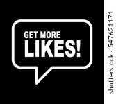 get more likes  speech bubble. | Shutterstock .eps vector #547621171