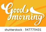 "handwritten inscription ""good... | Shutterstock .eps vector #547775431"