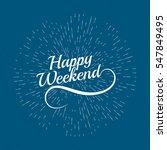 hello weekend. inspirational...   Shutterstock .eps vector #547849495
