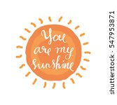 you are my sunshine phrase | Shutterstock .eps vector #547953871