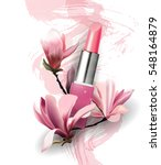 Lipstick with flowers Magnolia. Spring and beauty background.Beauty and cosmetics background. Use for advertising flyer, banner, leaflet. Template Vector. | Shutterstock vector #548164879