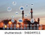 industry 4.0 concept image.oil... | Shutterstock . vector #548349511