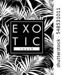 tropical print with text in... | Shutterstock .eps vector #548531011