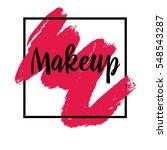 makeup. inspirational quote... | Shutterstock .eps vector #548543287