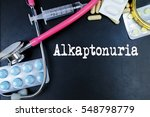Small photo of Alkaptonuria medical term word with medical concepts in blackboard and medical equipment