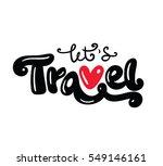 let's travel. hand drawn... | Shutterstock .eps vector #549146161