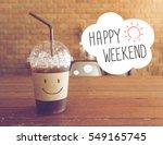 happy weekend ice coffee drink...   Shutterstock . vector #549165745