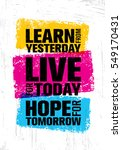 learn from yesterday. live for... | Shutterstock .eps vector #549170431