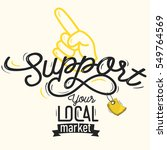 support your local market... | Shutterstock .eps vector #549764569