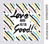 love never felt so good.... | Shutterstock .eps vector #549845095