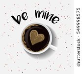 latte art coffee with be mine... | Shutterstock .eps vector #549998575