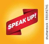 speak up  arrow tag sign. | Shutterstock .eps vector #550192741