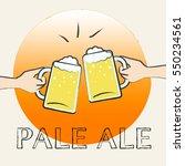 pale ale beers shows light beer ... | Shutterstock . vector #550234561