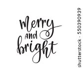 merry and bright. inspirational ... | Shutterstock .eps vector #550390939