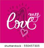 my love hand lettering   ... | Shutterstock .eps vector #550457305