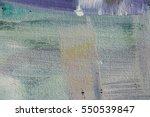 texture painting. abstract art...   Shutterstock . vector #550539847