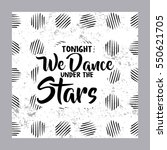 tonight we dance under the... | Shutterstock .eps vector #550621705