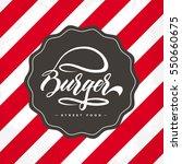 hand lettering burger food logo ... | Shutterstock .eps vector #550660675