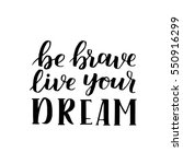 hand drawn quote about courage... | Shutterstock .eps vector #550916299