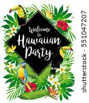 welcome to hawaiian party ... | Shutterstock . vector #551047207