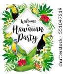 welcome to hawaiian party ... | Shutterstock . vector #551047219