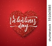 happy valentines day lettering... | Shutterstock .eps vector #551065885