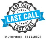 last call. stamp. sticker. seal.... | Shutterstock .eps vector #551118829