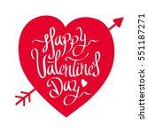 valentine's day  lettering... | Shutterstock .eps vector #551187271