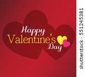 happy valentine's day lettering ... | Shutterstock .eps vector #551245381