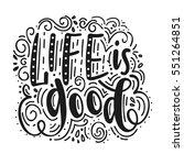 inscription life is good.... | Shutterstock .eps vector #551264851