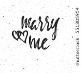 marry me lettering. hand drawn... | Shutterstock .eps vector #551305954