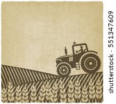 tractor in field old background.... | Shutterstock . vector #551347609