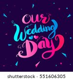 our wedding day hand lettering... | Shutterstock .eps vector #551606305