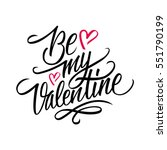 be my valentine calligraphic... | Shutterstock .eps vector #551790199