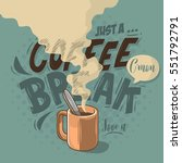 just a coffee break... | Shutterstock .eps vector #551792791