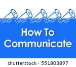 how to communicate loudspeaker... | Shutterstock . vector #551803897