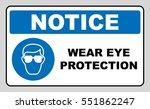 wear eye protection sign.... | Shutterstock .eps vector #551862247