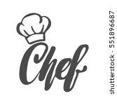 chef logo. lettering hand... | Shutterstock .eps vector #551896687